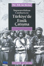 İmparatorluktan Cumhuriyete Türkiye'de Etnik Çatışma