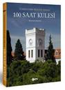 Türkiye'nin Kültür Mirası-100 Saat Kulesi