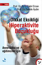 Anne-Baba ve Eğitimciler İçin - Dikkat Eksikliği Hiperaktivite Bozukluğu