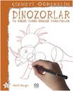 Çizmeyi Öğrenelim - Dinozorlar ve Diğer Tarih Öncesi Yaratıklar