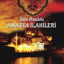 İlahi Anadolu - Amasya İlahileri