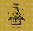 Orhan Gencebay ile Bir Ömür