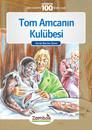 Tom Amcanın Kulübesi - İlköğretim 100 Temel Eser