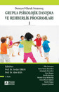 Deneysel Olarak Sınanmış Grupla Psikolojik Danışma ve Rehberlik Programları Cilt: 1