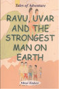 Ravu Uvar And The Strongest Man On Earth