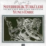 Seferberlik Türküleri ve Kuvayi Milliye Destanı-Yunus Emre
