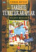 Tarihte Türkler Araplar - Hilafet Meselesi