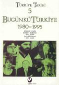 Türkiye Tarihi 5 - Bugünkü Türkiye 1980-1995