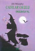 Cadılar Okulu 1- Okulda İlk Yıl