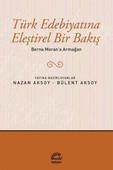 Türk Edebiyatına Eleştirel Bir Bakış - Berna Moran'a Armağan