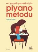 10 Yaş Altı Çocuklar İçin Piyano Metodu - Spiralli Baskı