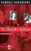Osmanlı Hareminde Üç Haseki Sultanı