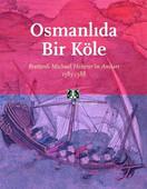 Osmanlıda Bir Köle