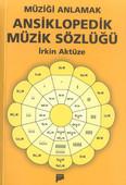 Müziği Anlamak - Ansiklopedik Müzik Sözlüğü