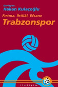 Fırtına, İhtilal, Efsane:Trabzonspor