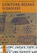 6.Yüzyıl Bizans Kaynaklarına Göre Göktürk-Bizans İlişkileri