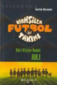 Vahşiler Futbol Takımı 4-Dört Kişiye Bedel Juli