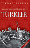 Türkler-Cumhuriyet Dönemi Öncesinde