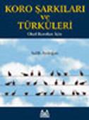 Koro Şarkıları ve Türküleri-Okul Koroları İçin