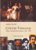 Çöküşe Tırmanış-Alman Yahudilerinin Öyküsü 1743-1933