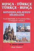 Rusça-Türkçe/Türkçe-Rusça Konuşma Kılavuzu & Dilbilgisi