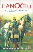 Hanoğlu - Bir Selçuklu Kahramanı