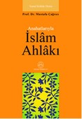 Anahatlarıyla İslam Ahlakı