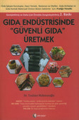 Gıda Endüstrisinde ''Güvenli Gıda'' Üretmek
