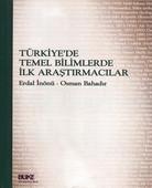 Türkiye'de Temel Bilimlerde İlk Araştırmacılar