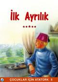 İlk Ayrılık - Çocuklar İçin Atatürk