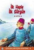İlk Hapis, İlk Sürgün - Çocuklar İçin Atatürk