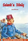 Selanik'e Dönüş - Çocuklar İçin Atatürk