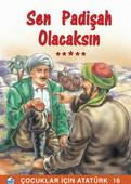 Sen Padişah Olacaksın - Çocuklar İçin Atatürk