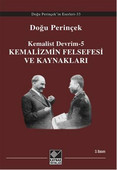 Kemalist Devrim 5 - Kemalizmin Felsefesi ve Kaynakları