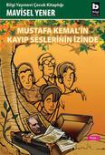 Mustafa Kemal'in Kayıp Seslerinin İzinde