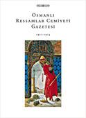 Osmanlı Ressamlar Cemiyeti Gazetesi 1911 - 1914