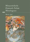 Minyatürlerle Osmanlı-İslam Mitolog