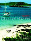 Yachting Monthly Channel Havens:The Secret Inlets and Secluded Anchorages of the Channel