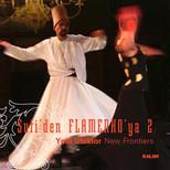 Sufi Müzikten Flamenkoya 2 / Yeni Ufuklar