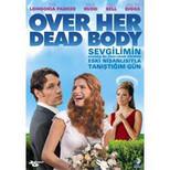 Over Her Dead Body - Sevgilimin Kazara Bu Dünyadan Göçmüş Eski Sevgilisiyle Tanıştığım Gün