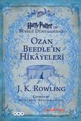 Ozan Beedle'in Hikayeleri - Harry Potter'ın Büyülü Dünyasından