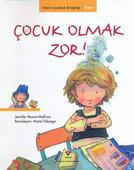Erken Çocukluk Kitapları-Çocuk Olmak Zor!