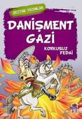 Danişment Gazi - Korkusuz Fedai
