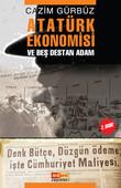 Atatürk Ekonomisi ve Beş Destan Adam