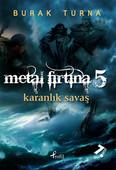 Metal Fırtına 5 - Karanlık Savaş