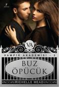 Buz Öpücük - Vampir Akademisi 2.Kitap