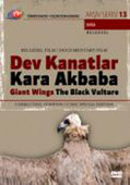 TRT Arşiv Serisi 13/Dev Kanatlar Kara Akbaba