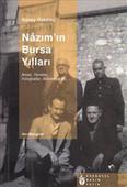 Nâzım'ın Bursa Yılları - Anılar,Tanıklar,Fotoğraflar,Bilinmeyenler...