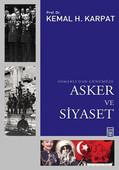 Osmanlı'dan Günümüze Asker ve Siyaset