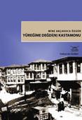 Türkiye'nin Kentleri-18: Yüreğime Değdi(n) Kastamonu